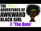 ABG | The Misadventures of Awkward Black Girl - Episode 7