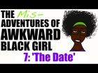ABG | The Misadventures of Awkward Black Girl - Episode 7