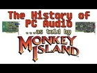 Evolution of PC Audio - As Told by Secret of Monkey Island