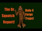 Squatch - Halo 4 Forge Traps