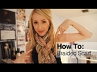 How To Make a Braided Scarf