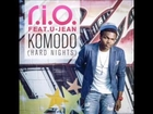 R.I.O ft. U-Jean - Komodo ( Hard Nights)